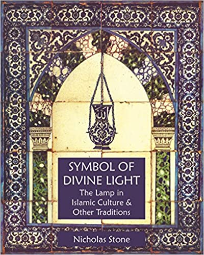 Symbol Of Divine Light The Lamp In Islamic Culture And Other