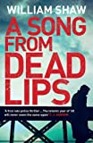 A Song from Dead Lips: the first book in the gritty Breen & Tozer series