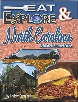 Eat & Explore North Carolina: Favorite Recipes, Celebrations