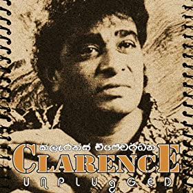 Amazon.com: Clarence Unplugged: Clarence Wijewardene: MP3