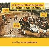 Da liegt der Hund begraben!: Redewendungen aus dem Mittelalter