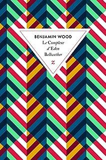 Le Complexe d'Eden Bellwether : roman, Wood, Benjamin
