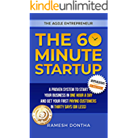 The 60 Minute Startup: A Proven System to Start Your Business in 1 Hour a Day and Get Your First Paying Customers in 30…