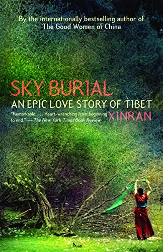 Sky Burial: An Epic Love Story of Tibet by Xue, Xinran/ Lovell, Julia (TRN)/ Tyldesley, Esther (TRN)
