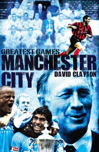 Download Manchester City Greatest Games: The Sky Blues' Fifty Finest Matches pdf