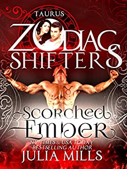 Scorched Ember: A Zodiac Shifters Paranormal Romance: Taurus by [Mills, Julia, Shifters, Zodiac]