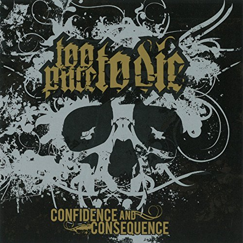 Confidence and Consequence (Too Pure To Die Confidence And Consequence)