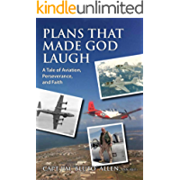 Plans that Made God Laugh: A Tale of Aviation, Perseverance and Faith