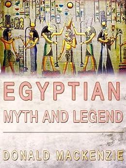 Egyptian Myth And Legend by [Mackenzie, Donald]