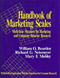 Handbook of Marketing Scales : Multi-Item Measures for Marketing and Consumer Behavior Research, Bearden, William O. and Netemeyer, Richard G., 0803951558