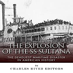 The Explosion of the SS Sultana