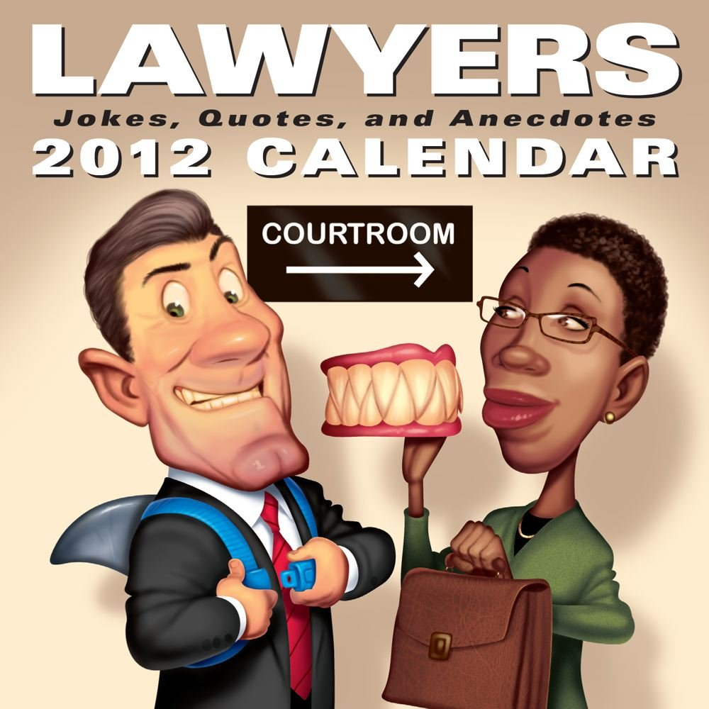 Lawyers: Jokes Quotes and Anecdotes: 2012 Day-to-Day Calendar by Andrews McMeel Publishing