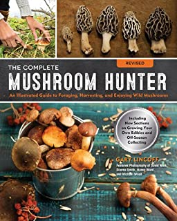 Book Cover: The Complete Mushroom Hunter, Revised: Illustrated Guide to Foraging, Harvesting, and Enjoying Wild Mushrooms - Including new sections on growing your own incredible edibles and off-season collecting
