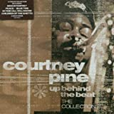 Up Behind The Beat - The Collection /  Courtney Pine