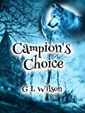 Campion's Choice by GL Wilson