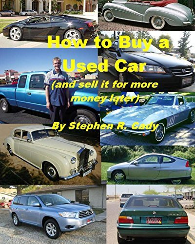 By Stephen R Cady How to Buy a Used Car (and Sell it for More Money Later!) [Paperback]