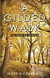 A Gilded Walk, Jerry McDermott, 1450216935