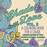 img - for Shaded with Love Volume 5: Coloring Book for a Cause book / textbook / text book