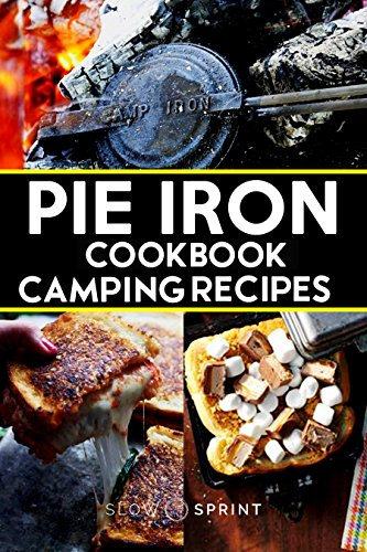 Pie Iron Cookbook Camping Recipes by [Sprint, Slow]