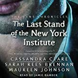 The Last Stand of the New York Institute: The Bane Chronicles, Book 9