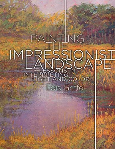 Abstract Landscape - Painting the Impressionist Landscape: Lessons in Interpreting Light and Color