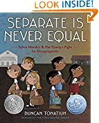 #7: Separate Is Never Equal: Sylvia Mendez and Her Family's Fight for Desegregation (Jane Addams Award Book (Awards))