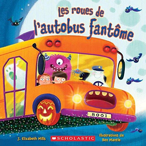 Les Roues de l'Autobus Fant?me (French Edition) -