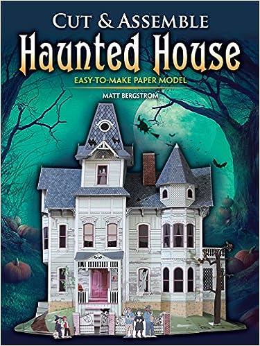6ff6e8283 Cut & Assemble Haunted House: Easy-to-Make Paper Model: Matt Bergstrom:  9780486823973: Amazon.com: Books
