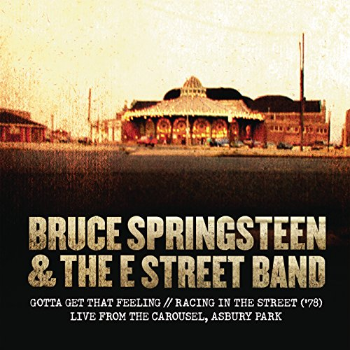 Gotta Get That Feeling / Racing In the Street ('78) [Live from The Carousel, Asbury Park]