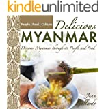 Delicious Myanmar: Discover Myanmar through its People and Food