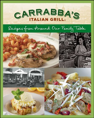 Carrabba's Italian Grill: Recipes from Around Our Family Table by Rick Rodgers, Italian Grill Carrabbas