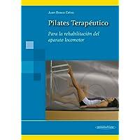 Pilates Terapéutico: Para la rehabilitación del aparato locomotor