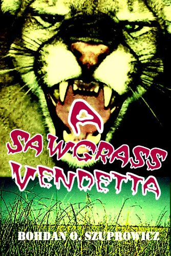 Book: A Sawgrass Vendetta by Bohdan O. Szuprowicz
