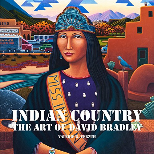(Indian Country:  The Art of David Bradley )