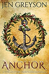 Anchor: A Tesla Time Travelers Christmas Tale: NA Fantasy/Time Travel