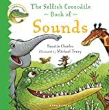 The Selfish Crocodile Book of Sounds, Faustin Charles, 1408814501
