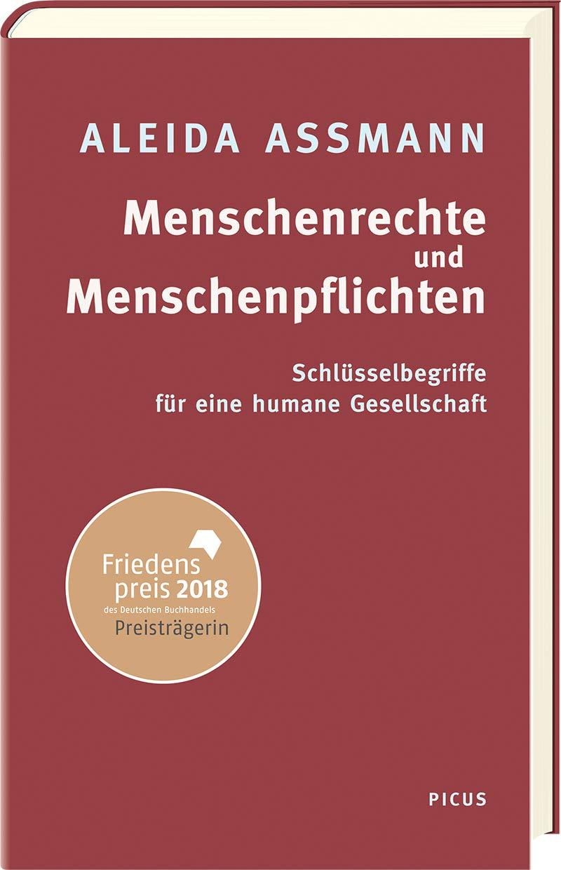 Menschenrechte und Menschenpflichten: Schlüsselbegriffe für eine humane Gesellschaft Gebundenes Buch – 17. September 2018 Aleida Assmann Picus Verlag 3711720722 Europa