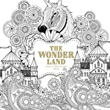 The Wonder Land: Creative Art Therapy For Adults: Volume 1 (Creative Colouring Books For Grown-Ups)