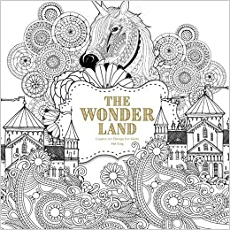 The wonder land creative art therapy for adults volume 1 Colouring books for adults uk