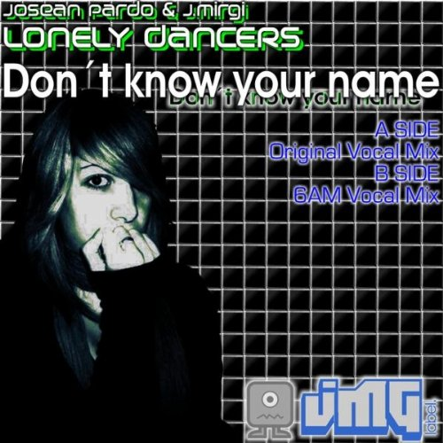 She Dont Know Mp3 Download: Amazon.com: Dont Know Your Name (Lonely Dancers Original