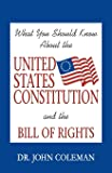 What You Should Know about the U. S. Constitution and the Bill of Rights