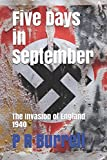 Five Days in September: The Invasion of England 1940