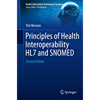 Principles of Health Interoperability HL7 and SNOMED: 0 (Health Information Technology Standards)