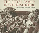 The Royal Family in Gloucestershire