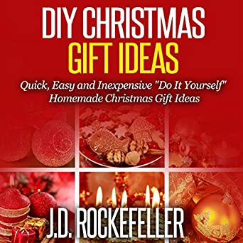 Amazon.com: DIY Christmas Gift Ideas: Quick, Easy and Inexpensive ...