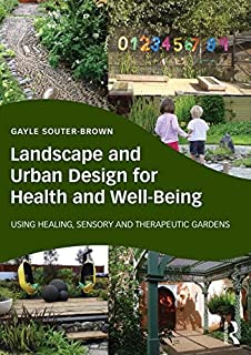 Landscape And Urban Design For Health And Well Being: Using Healing,  Sensory And