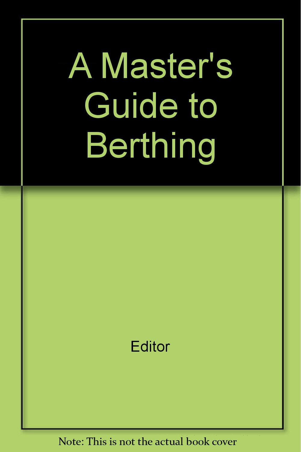 Read Online A Master's Guide to Berthing PDF