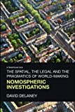 The Spatial, the Legal and the Pragmatics of World-Making, David Delaney, 041546319X