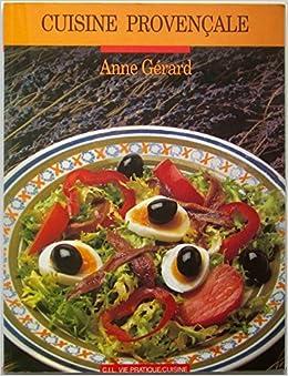 La Cuisine Provencale A Gerard 9782010193552 Amazon Com Books