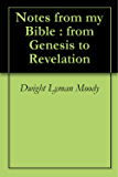 Notes from my Bible : from Genesis to Revelation